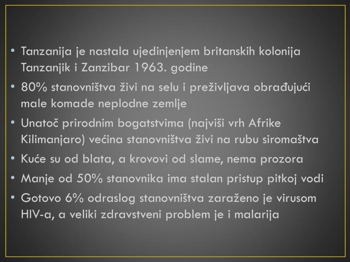 Tanzanija je nastala ujedinjenjem britanskih kolonija