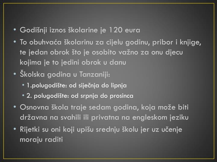Godišnji iznos školarine je 120 eura