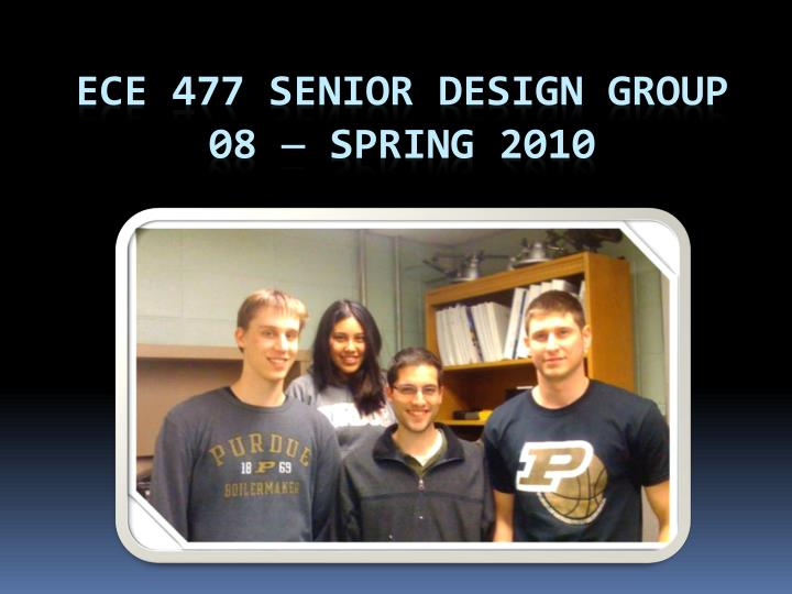 Ece 477 senior design group 08 spring 2010