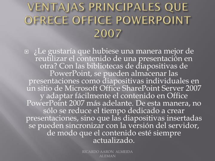 ventajas principales que ofrece Office PowerPoint 2007