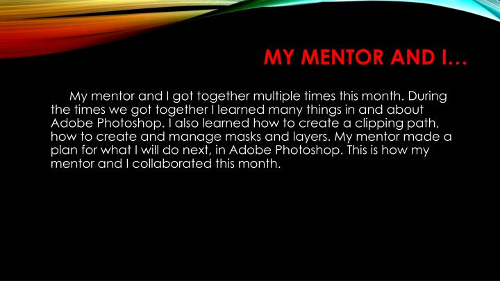 MY mentor and I…