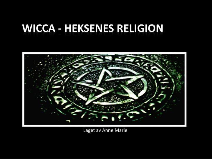 Wicca heksenes religion