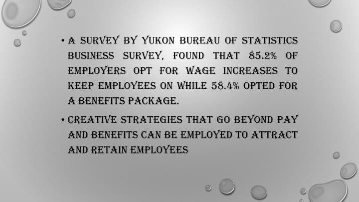 A survey by Yukon Bureau of Statistics Business Survey, found