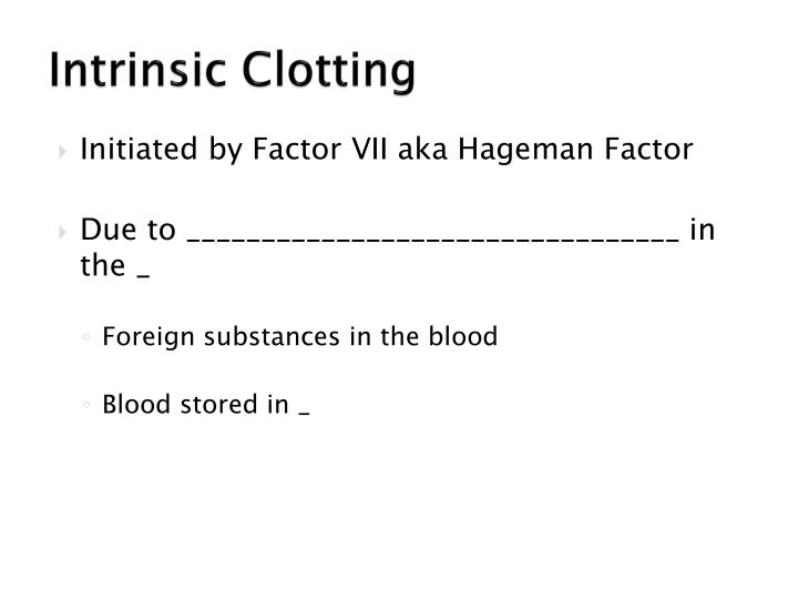 Intrinsic Clotting