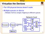 virtualize the devices