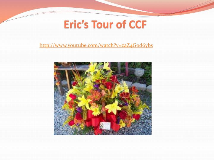 Eric's Tour of CCF