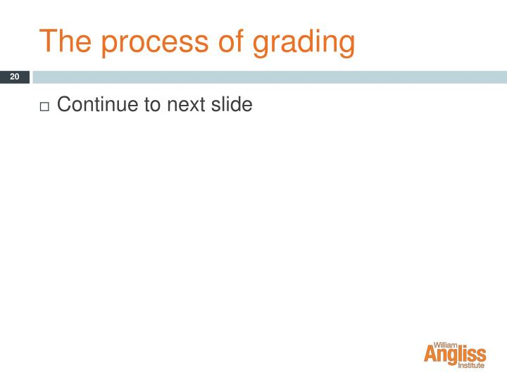The process of grading
