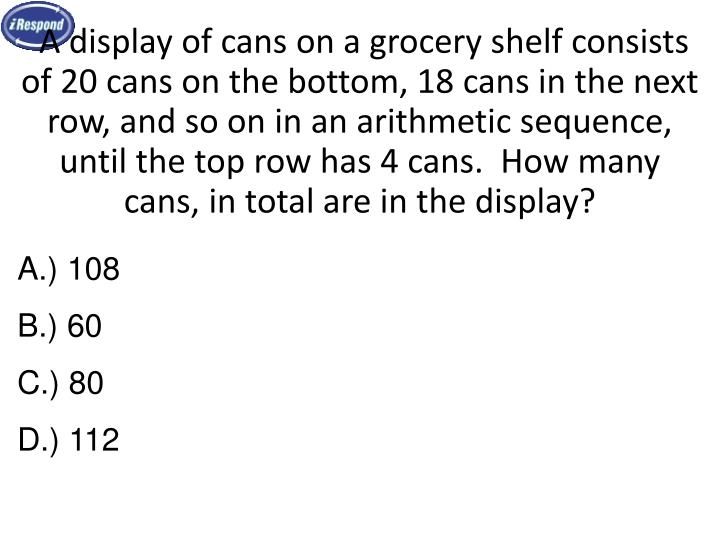 A display of cans on a grocery shelf consists of 20 cans on the bottom, 18 cans in the next row, and so on in an arithmetic sequence, until the top row has 4 cans.  How many cans, in total are in the display?
