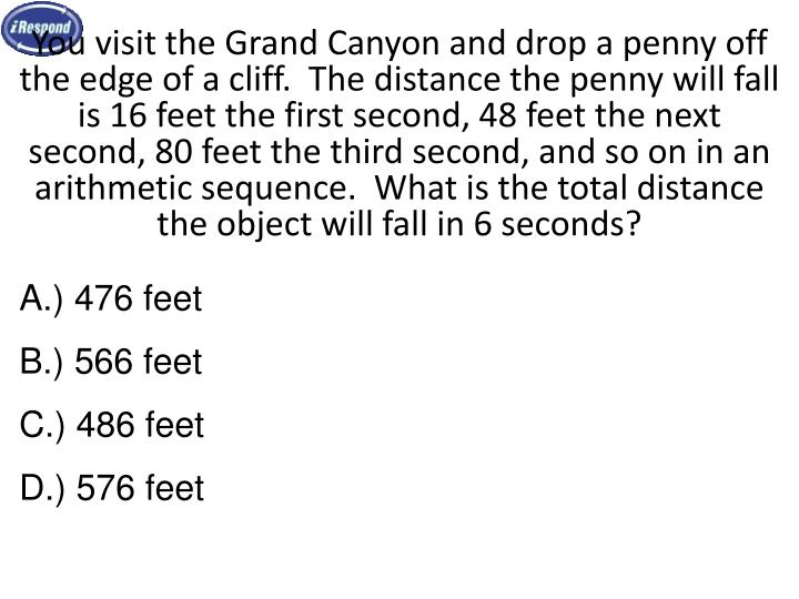 You visit the Grand Canyon and drop a penny off the edge of a cliff.  The distance the penny will fall is 16 feet the first second, 48 feet the next second, 80 feet the third second, and so on in an arithmetic sequence.  What is the total distance the object will fall in 6 seconds?