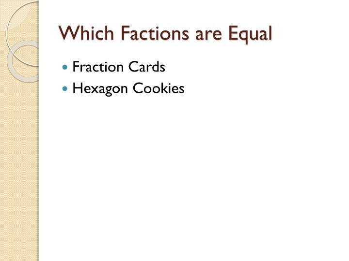 Which Factions are Equal