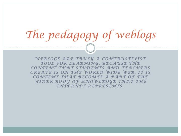 The pedagogy of weblogs