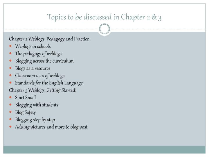 Topics to be discussed in Chapter 2 & 3
