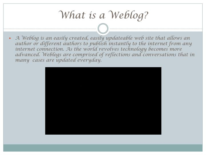 What is a Weblog?