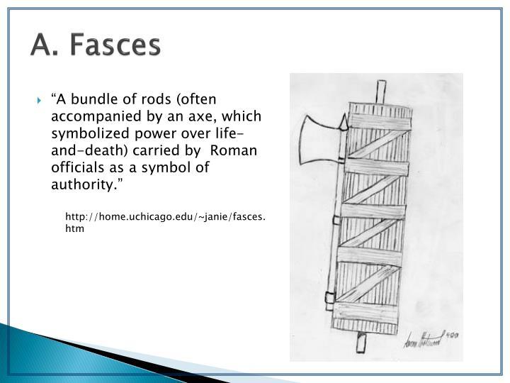A. Fasces