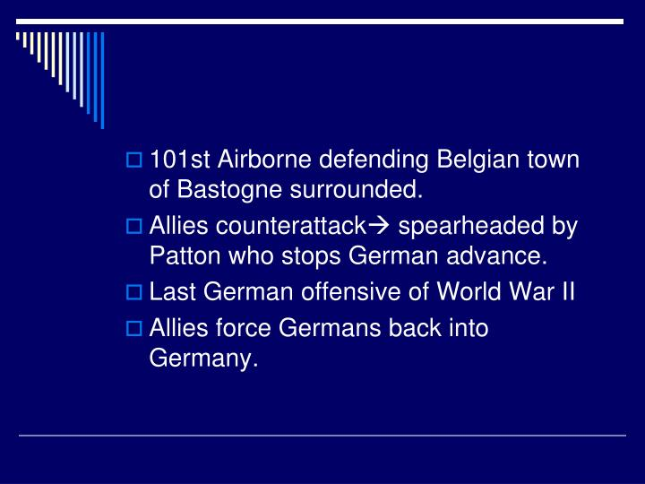 101st Airborne defending Belgian town of Bastogne surrounded.