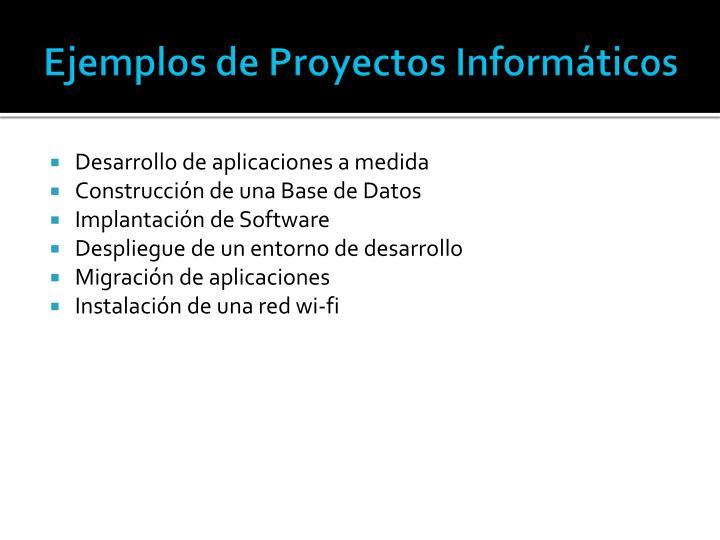 Ejemplos de Proyectos Informáticos