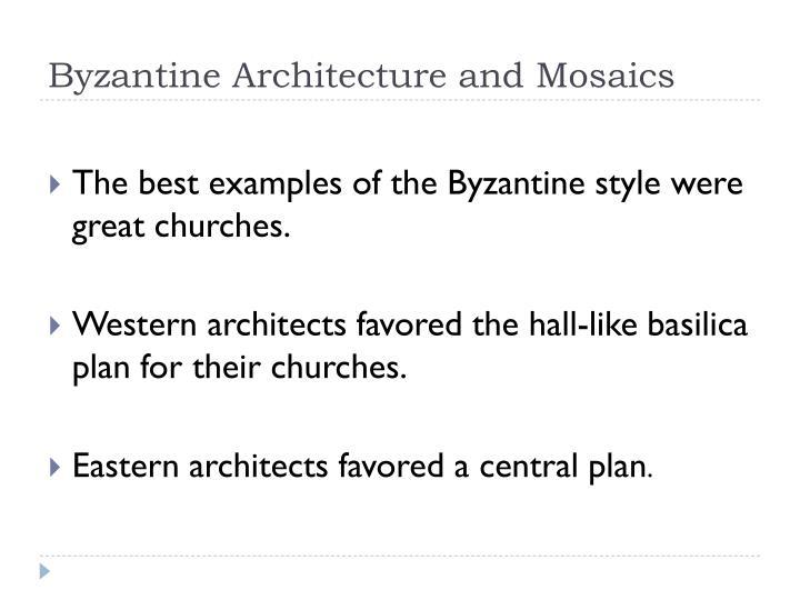 Byzantine Architecture and Mosaics