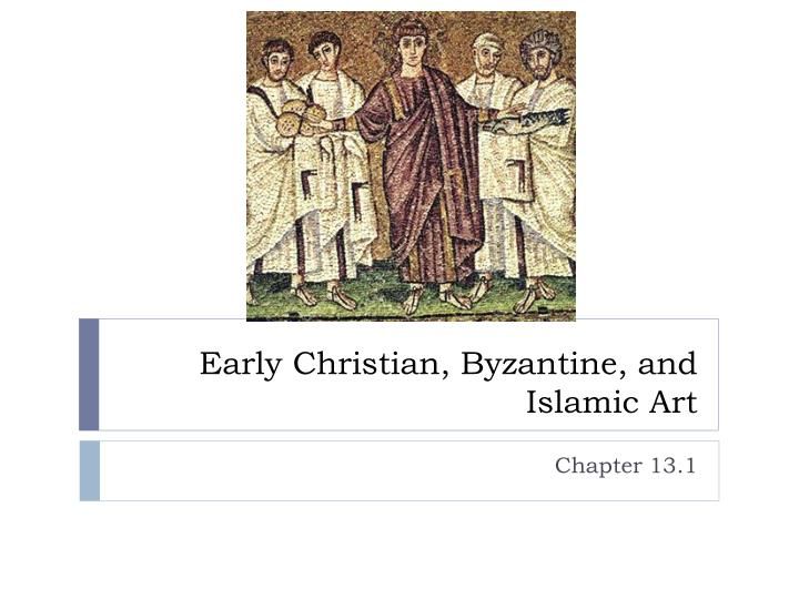 Early christian byzantine and islamic art