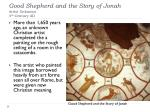 good shepherd and the story of jonah artist unknown 4 th century ad