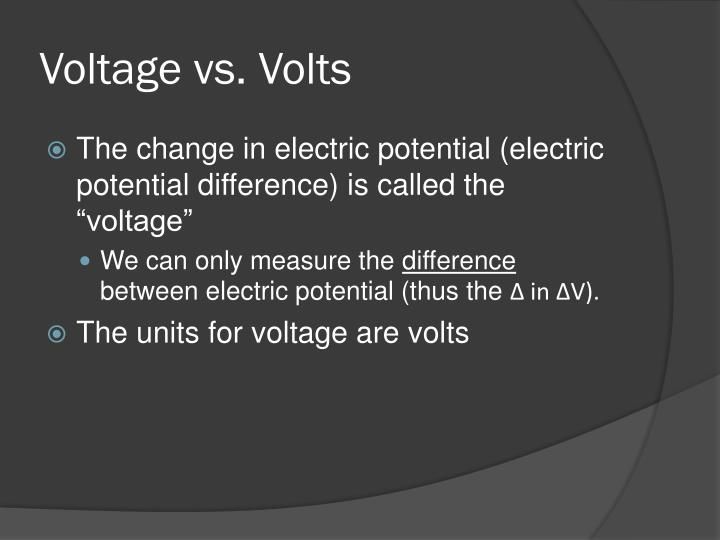 Voltage vs. Volts