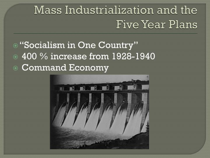 Mass industrialization and the five year plans