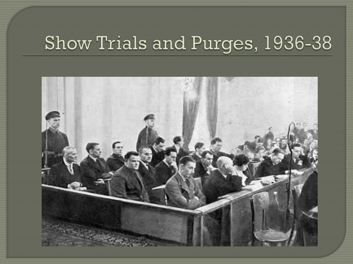 Show Trials and Purges, 1936-38