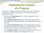 displaying the outputs of a program