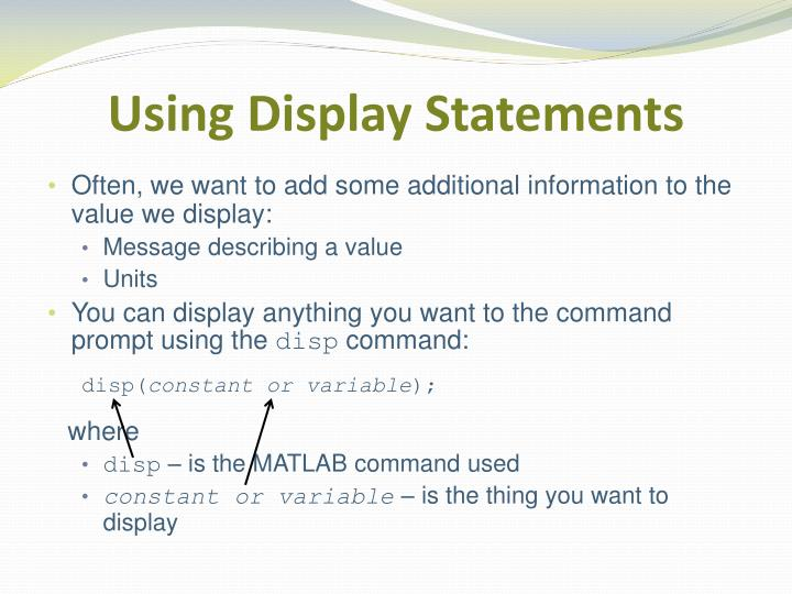 Using Display Statements