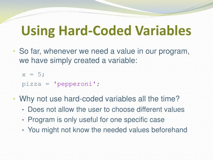 Using Hard-Coded Variables