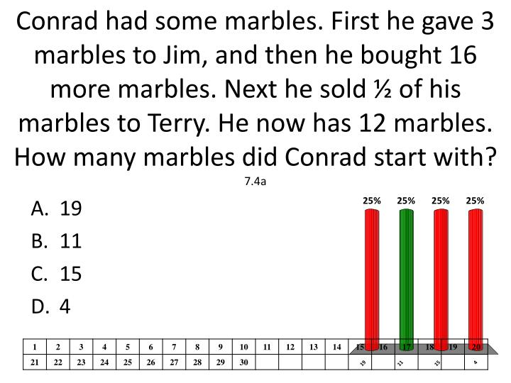 Conrad had some marbles. First he