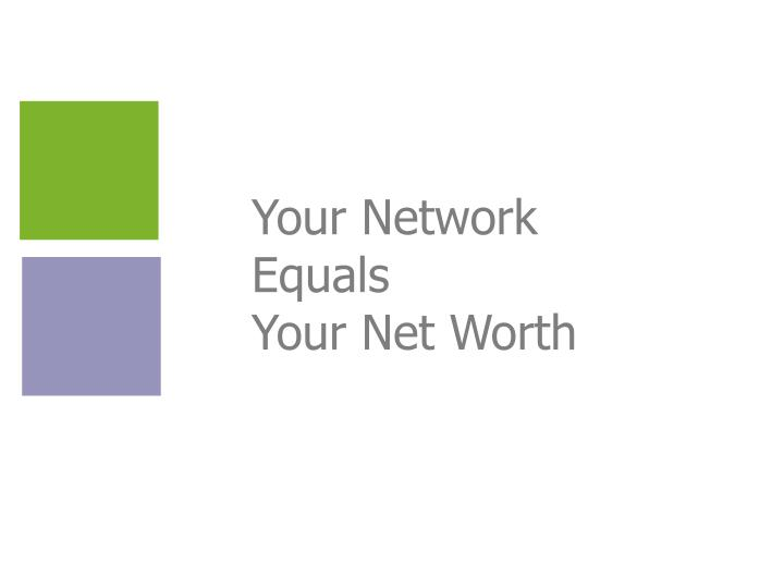 Your Network