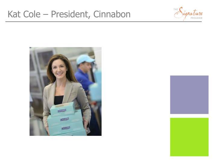 Kat Cole – President,