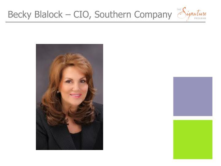 Becky Blalock – CIO, Southern Company