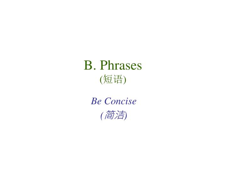 B. Phrases