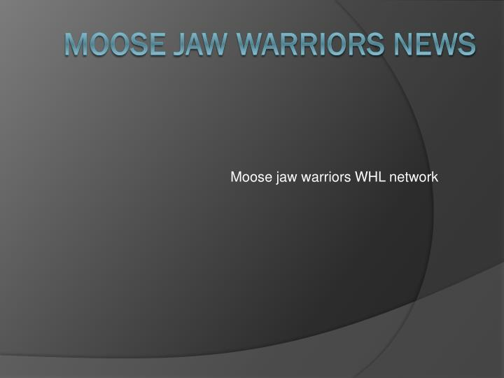 Moose jaw warriors whl network