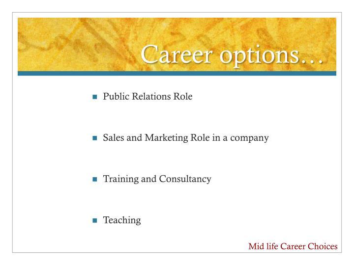 Career options…