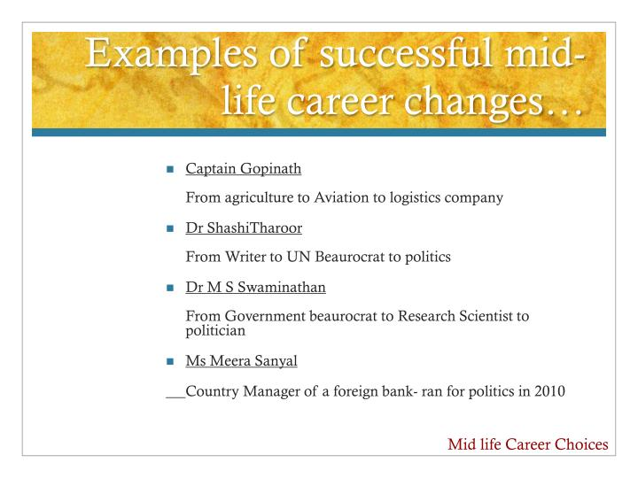 Examples of successful mid-life career changes…