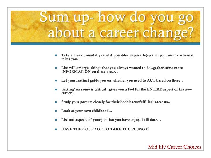 Sum up- how do you go about a career change?