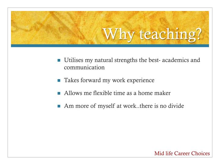 Why teaching?