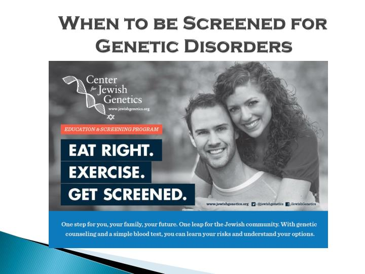 When to be Screened for Genetic Disorders