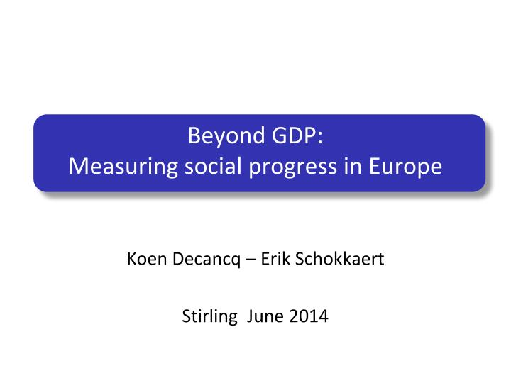 Beyond gdp measuring social progress in europe
