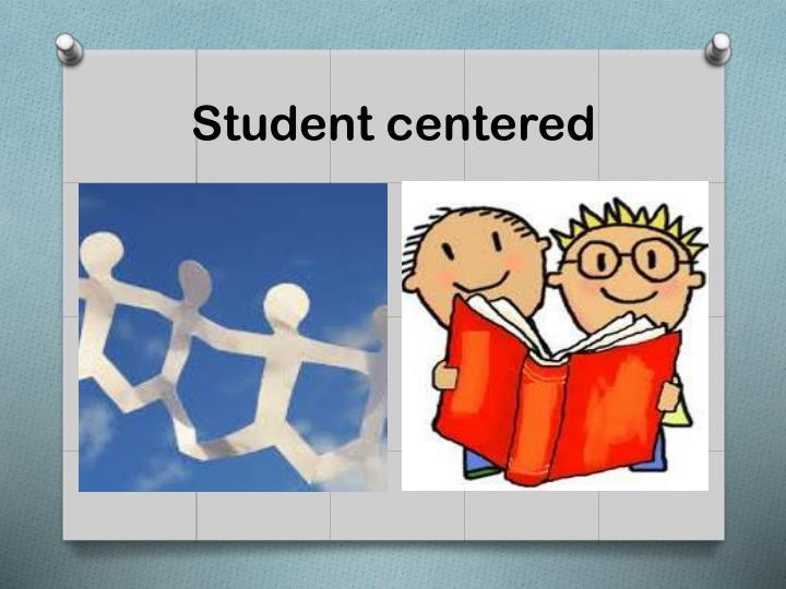Student centered