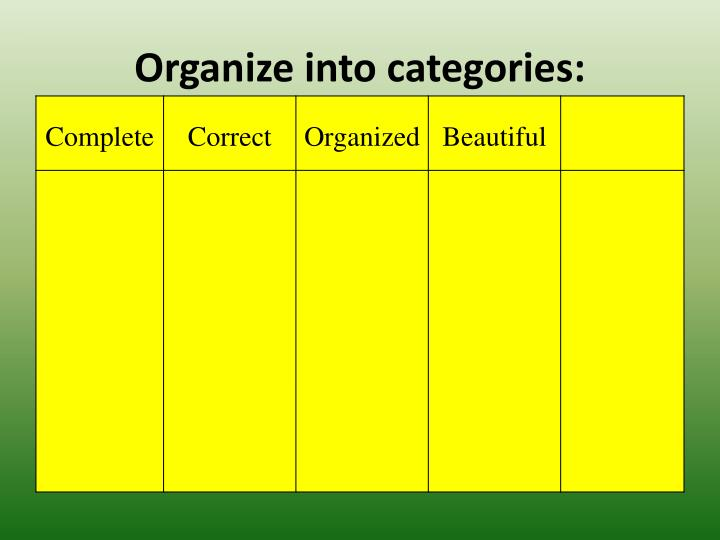 Organize into categories: