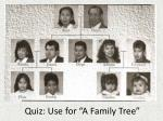 quiz use for a family tree