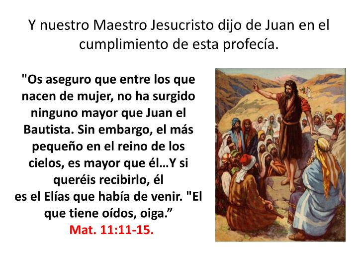Y nuestro Maestro Jesucristo dijo de Juan en