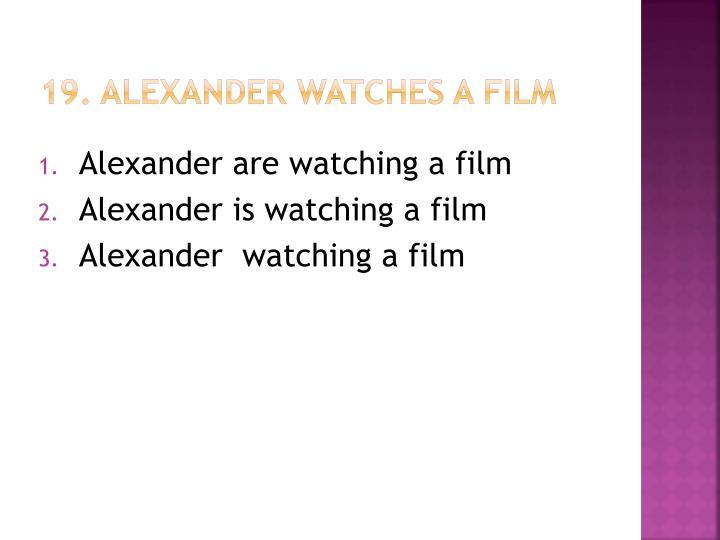 19. Alexander