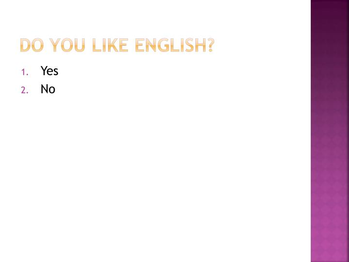 Do you like english