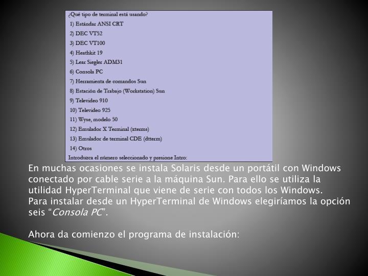 En muchas ocasiones se instala Solaris desde un portátil