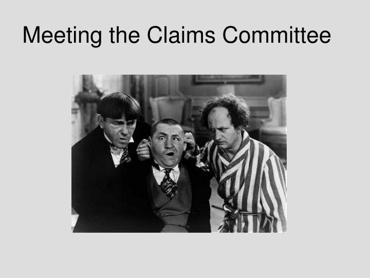 Meeting the Claims Committee