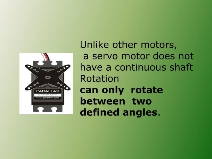 Unlike other motors,